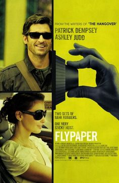 Flypaper: hilarious mystery/comedy. You'll be guessing as much as you'll be laughing. 5 stars.
