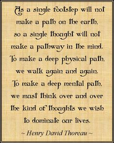 A single footstep. We must think over and over the kind of thoughts we wish to dominate our lives. Great Quotes, Quotes To Live By, Me Quotes, Inspirational Quotes, Quotable Quotes, The Words, Cool Words, Words Worth, Yoga
