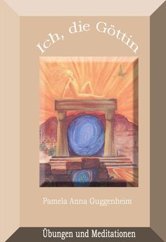 Ich, die #Göttin, #Übungen und #Meditationen zur #Göttin in Dir http://hierophant-verlag.de/ich-die-goettin-uebungen-und-meditationen/… #Frauenbuch #Weiblichkeit
