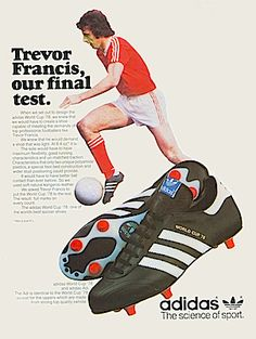 Adidas gets the Trevor Francis plug (England's first £1M player). Forest under Cloughy were European champs 78/79