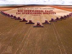 Bedenk dit: wie karig zaait, zal karig oogsten; wie overvloedig zaait, zal overvloedig oogsten. 2 Korintiërs 9:6    http://www.dagelijksebroodkruimels.nl/2-korintiers-9-6/