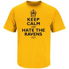 Pittsburgh Steelers Fans. Keep Calm and Hate the Ravens! Football Fans 16d62b853