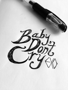 Baby don't cry:EXO