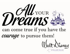 """All our dreams can come true if we have the courage to pursue them."" ~Walt Disney Make it a great Friday and an even better weekend friends!"