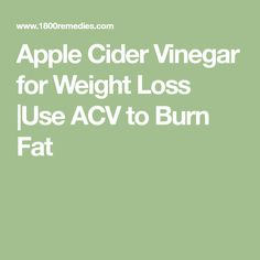 Apple Cider Vinegar for Weight Loss |Use ACV to Burn Fat