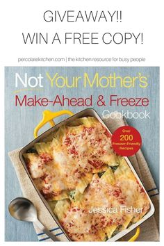 """Giveaway from Percolate Kitchen! Win a FREE COPY of """"Not Your Mother's Make-Ahead and Freeze Cookbook"""" by Jessica Fisher"""