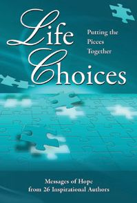 Life_choices_book_cover  aging, adult children, memory loss, alzheimers, memory care,  caring for parents, caring for edlerly, caring for loved ones, caregiving, Dementia, Simple Pleasures, Find Opportunities within an Obstacle, Caregiver, Living with Alzheimer's disease, Speaker on Caregiving, Speaker on Alzheimer's disease, Alzheimer's Speaks Blog, Patient Centered Care, Person Centered Care | Tagged Lori La Bey, judi moreo, Life Choices - Putting The Pieces Together, Caregiving Month