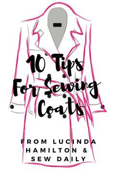 We're so pleased to bring you Lucinda Hamilton from Sew Wrong. We found her tips on sewing coats to be super helpful and absolutely delighted that she is sharing her knowledge with you, our fans and readers. Since we're in the thick of making coats and cozy outer wear there is no time like now to take these tips and techniques and get set to sewing your own cold-weather coat! #sewing #sew #diy #coat #jacket #fashion