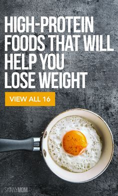 16 high protein foods to help you shed unwanted pounds.