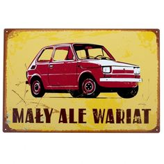 "Tablica ""Mały, ale wariat"" - Sklep SpodLady.com :: Nietypowe prezenty, absurdalne i śmieszne gadżety w klimacie PRL. Fiat 126, Old Postcards, Vintage Pictures, Rainbow Colors, All The Colors, Retro Vintage, Nostalgia, Colours, Malm"