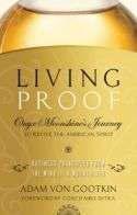 In Living Proof, Adam von Gootkin explores the entrepreneurial lessons he has learned as the cofounder of Onyx Spirits Co., LLC. He believes that entrepreneurs must prioritize their independence and create positive, winning mindsets that manifest themselves into successful business ventures. He also discusses how the growth of technology has created opportunities and networks of resources that have made entrepreneurial success more achievable than ever before.