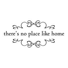 There's no place like home [decorative scrolls]