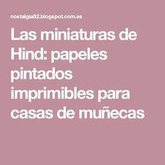 Las miniaturas de Hind: papeles pintados imprimibles para casas de muñecas
