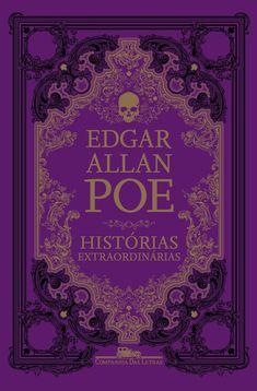 Companhia das Letras lançará, Histórias Extraordinárias, de Edgar Allan Poe - Cantinho da Leitura I Love Books, Good Books, Books To Read, My Books, Allan Poe Libros, Dark Books, Dream Book, Vintage Book Covers, Books For Teens