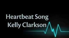 heartbeat song kelly clarkson lyrics - YouTube