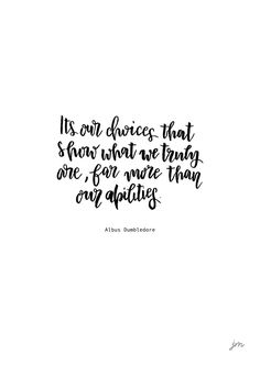 """Freebie: Harry Potter Quote """"It's our choices that show what we truly are, far more than our abilities. Kostenlose Printables: 3 Harry Potter Quote Printables, die du lieben wirst - jolimanoli Tabea Hofmann t Tatto Quotes, Hp Quotes, Book Quotes, Life Quotes, Inspirational Quotes, Albus Dumbledore, Severus Snape, Harry Potter Pictures, Harry Potter Facts"""