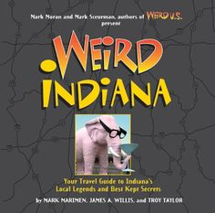 Weird Indiana by Mark Marimen. Skim the Stacks: Book blog and reviews for Young Adult and Teen books, from your local Midwestern YA librarian!