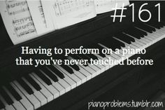 Non-pianists have a hard time understanding. We have to readjust to every new…
