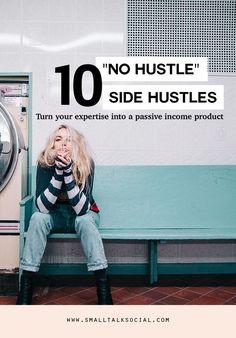 10 no hustle side hustles for passive income for creatives small talk social stephanie gilbert.jpg