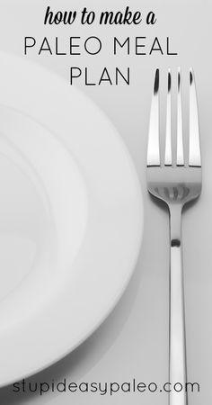 How to Make a Paleo Meal Plan   stupideasypaleo.com #paleo