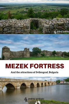 MEZEK FORTRESS AND THE ATTRACTIONS OF SVILENGRAD, BULGARIA - Andrey Andreev Travel and Photography? What strategic secrets are hidden in the Mezek fortress? Where is the real bunker? What to see and do in Svilengrad, Bulgaria. Old bridge in Svilengrad. Malebi