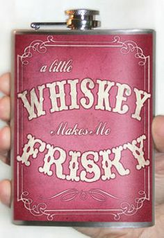 Whiskey Makes Me Frisky Stainless Steel Flask - 8 oz. Stainless Steel Flasks - $26