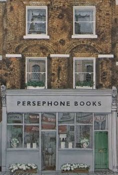 Persephone Books shop front- David Gentleman illustration - one of my favourite bookshops London Bookstore, David Gentleman, Lily Pond, Shop Fronts, Shop Around, London Art, Persephone, Bloomsbury, So Little Time