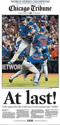Celebrate the Chicago Cubs' 2016 World Series victory with this commemorative front page poster of the 11/3/2016 Chicago Tribune. Matte printed paper. Framing available in black wood composite with single matting and plexiglass.