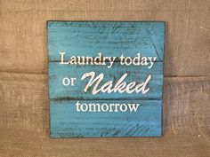 """Rustic """"Laundry Today or Naked Tomorrow"""" Sign (16"""" x 16"""") - Wall Decor by TinkerDos on Etsy"""