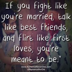 Hmmmm....Sounds Familiar....SNAPS...You're Meant To Be Love Quote