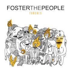 Torches – Foster the People  OMG I LOVE THIS ALBUM SO MUCH I CANT BREATHE WHEN I SEE IT