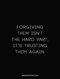 Inspirational Quotes about Strength : QUOTATION - Image : As the quote says - Description I am quick at forgiving. But I feel no need to trust them again. And that is what hurts. Trust No One Quotes, Quotes About Strength, Quotes To Live By, Quotes About Trust, Forgive Quotes, Relationship Trust Quotes, Broken Trust Quotes, Change Quotes, Long Relationship