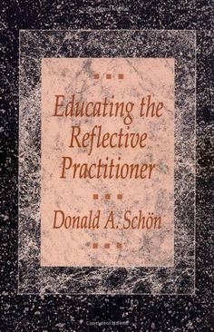 Educating the Reflective Practitioner: Toward a New Desig...