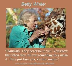 Betty White's loving words about animals.