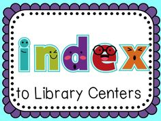 The Centered School Library: Index to Library Centers