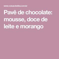Pavê de chocolate: mousse, doce de leite e morango