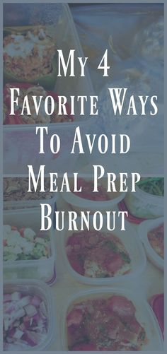 My 4 Favorite Ways to Avoid Meal Prep Burnout. Meal prep for weight loss.