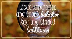 Lisud kontrahon ang taong bakakon kay ang tinuod baliktaron. #Bisaya #BisayaQuotes Bisaya Quotes, Tagalog Quotes, Qoutes, Filipino Quotes, Filipino Words, Sweet Romantic Quotes, Hugot Lines, English Jokes, Friendship
