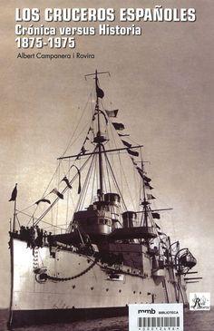Los cruceros españoles 1875-1975 / Albert Campanera