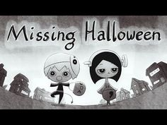 Missing Halloween - YouTube (guys this video is cute but sad the creator did an amazing job making this)