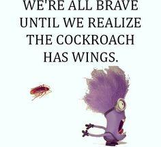 We're all brave until . . . .
