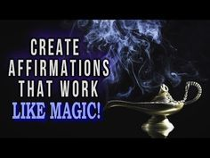 The Secret to CREATING AFFIRMATIONS That WORK LIKE MAGIC! Law of Attraction - YouTube