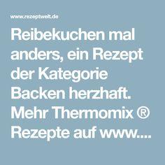 Reibekuchen mal anders, ein Rezept der Kategorie Backen herzhaft. Mehr Thermomix ® Rezepte auf www.rezeptwelt.de