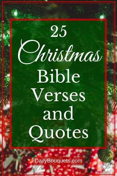 Here are 25 Christmas verses and quotes to use for crafts cards and personal w