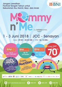 Mommy n' Me 2018 Moving forward from the success of its mother event, Mommy n' Me completes the series as a mid-year platform for all brands to meet the wide and highly marketed consumers.