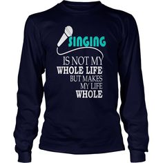 Singing - Singing is not my whole life but makes m  #gift #ideas #Popular #Everything #Videos #Shop #Animals #pets #Architecture #Art #Cars #motorcycles #Celebrities #DIY #crafts #Design #Education #Entertainment #Food #drink #Gardening #Geek #Hair #beauty #Health #fitness #History #Holidays #events #Home decor #Humor #Illustrations #posters #Kids #parenting #Men #Outdoors #Photography #Products #Quotes #Science #nature #Sports #Tattoos #Technology #Travel #Weddings #Women