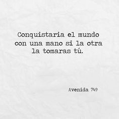 Image about love in Avenida 749 by Avenida 749 Frases Love, Cute Phrases, Quotes En Espanol, Magic Words, Some Quotes, More Than Words, Romantic Quotes, Spanish Quotes, Love Letters