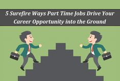 5 Surefire Ways Part Time Jobs Drive Your Career Opportunity Into The Ground - Tridindia HR Part Time Jobs, Surefire, Career Opportunities, Job S, Opportunity, Feelings
