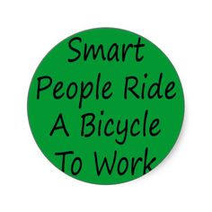 It's bike to work month. Do it!