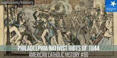 The Philadelphia Nativist Riots of 1844